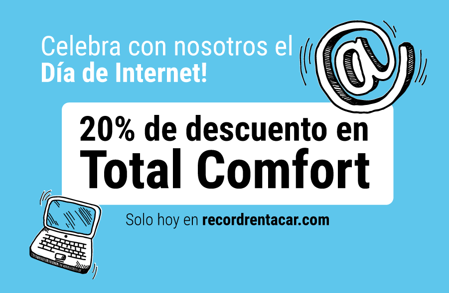 Celebramos el Día de Internet con nuestra cobertura Total Comfort al 20%